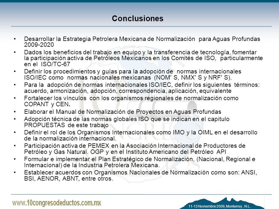 Conclusiones Desarrollar la Estrategia Petrolera Mexicana de Normalización para Aguas Profundas 2009-2020.