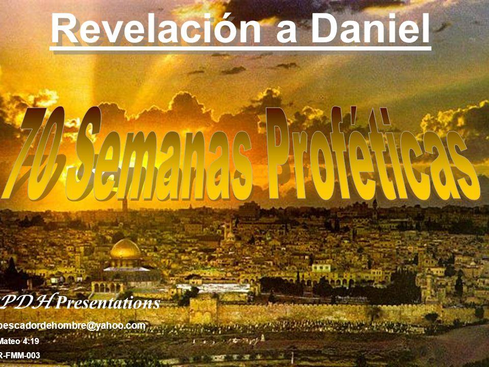 Revelación a Daniel 70 Semanas Proféticas PDH Presentations
