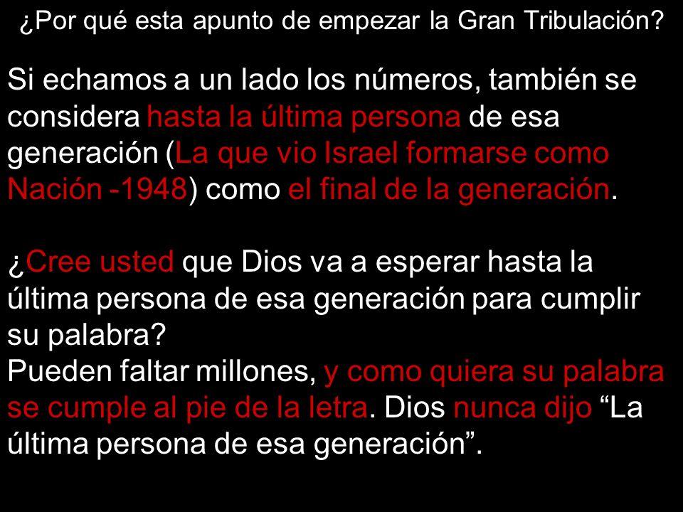 ¿Por qué esta apunto de empezar la Gran Tribulación