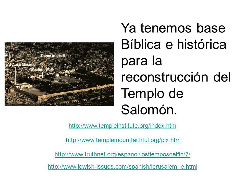 Ya tenemos base Bíblica e histórica para la reconstrucción del Templo de Salomón.