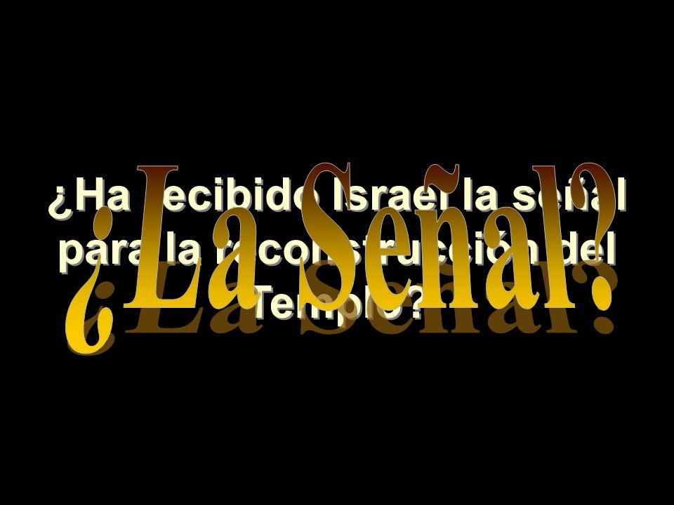 ¿Ha recibido Israel la señal para la reconstrucción del Templo