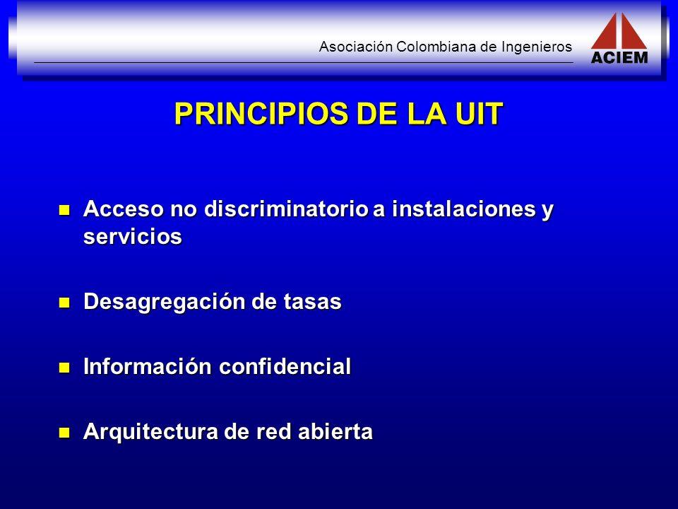 PRINCIPIOS DE LA UIT Acceso no discriminatorio a instalaciones y servicios. Desagregación de tasas.