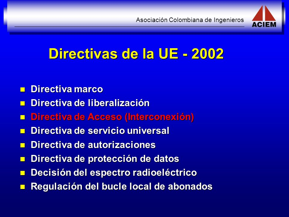 Directivas de la UE - 2002 Directiva marco Directiva de liberalización