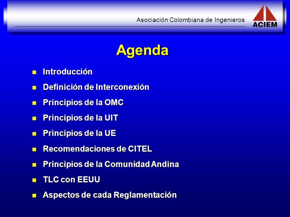 Agenda Introducción Definición de Interconexión Principios de la OMC