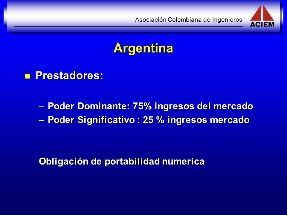 Argentina Prestadores: Poder Dominante: 75% ingresos del mercado