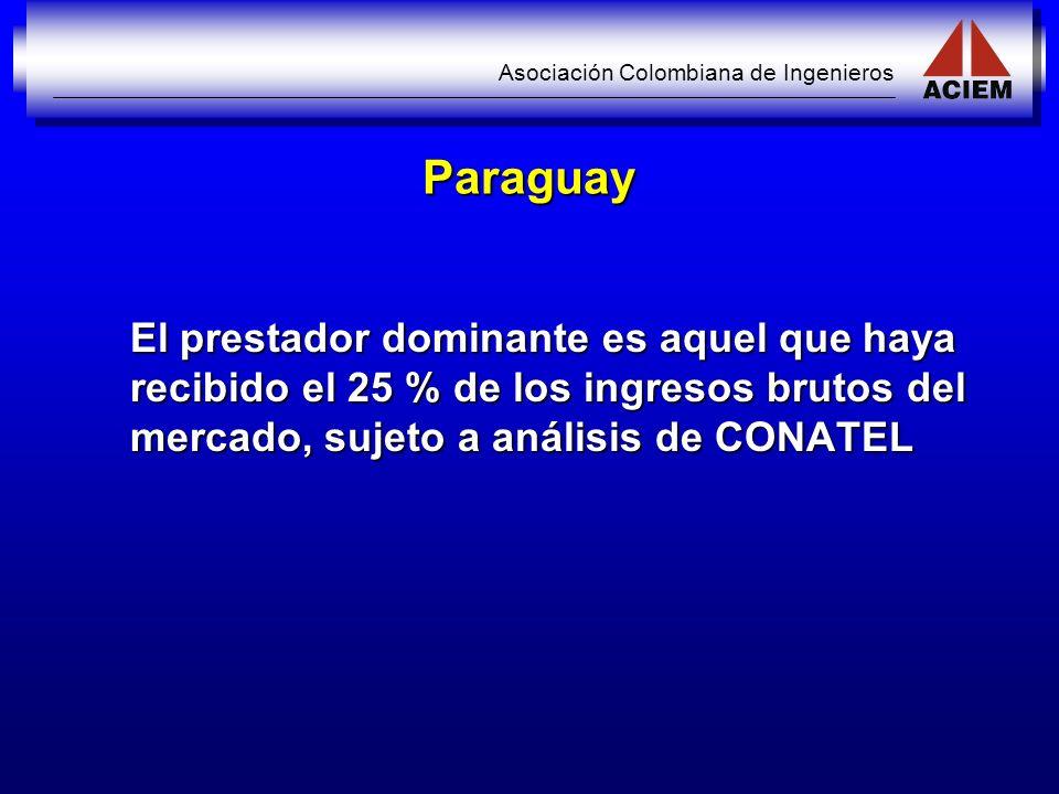 Paraguay El prestador dominante es aquel que haya recibido el 25 % de los ingresos brutos del mercado, sujeto a análisis de CONATEL.