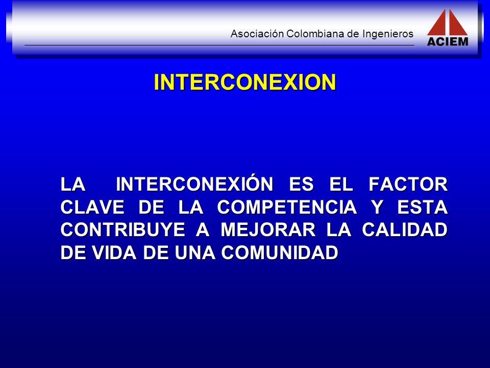 INTERCONEXION LA INTERCONEXIÓN ES EL FACTOR CLAVE DE LA COMPETENCIA Y ESTA CONTRIBUYE A MEJORAR LA CALIDAD DE VIDA DE UNA COMUNIDAD.