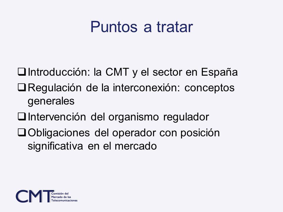 Puntos a tratar Introducción: la CMT y el sector en España