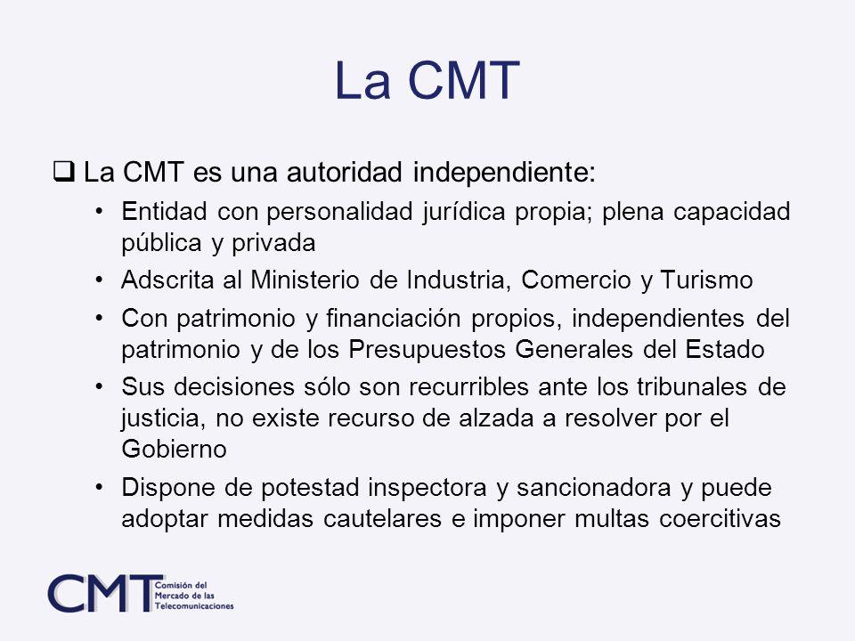 La CMT La CMT es una autoridad independiente: