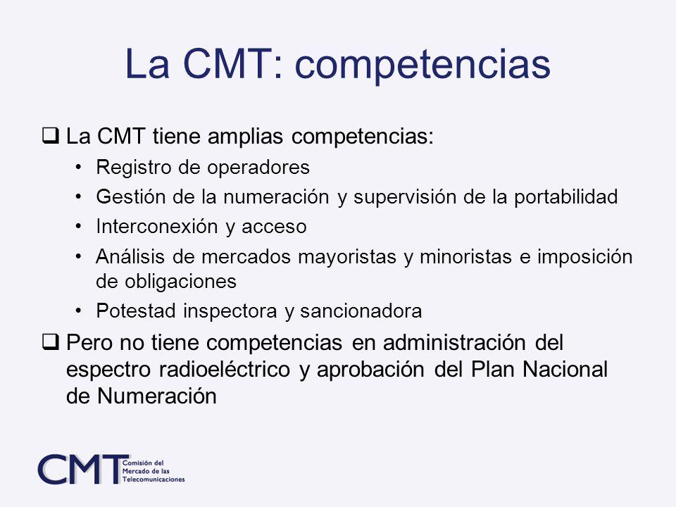 La CMT: competencias La CMT tiene amplias competencias: