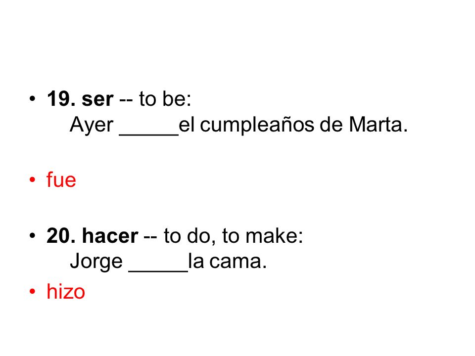 19. ser -- to be: Ayer _____el cumpleaños de Marta.