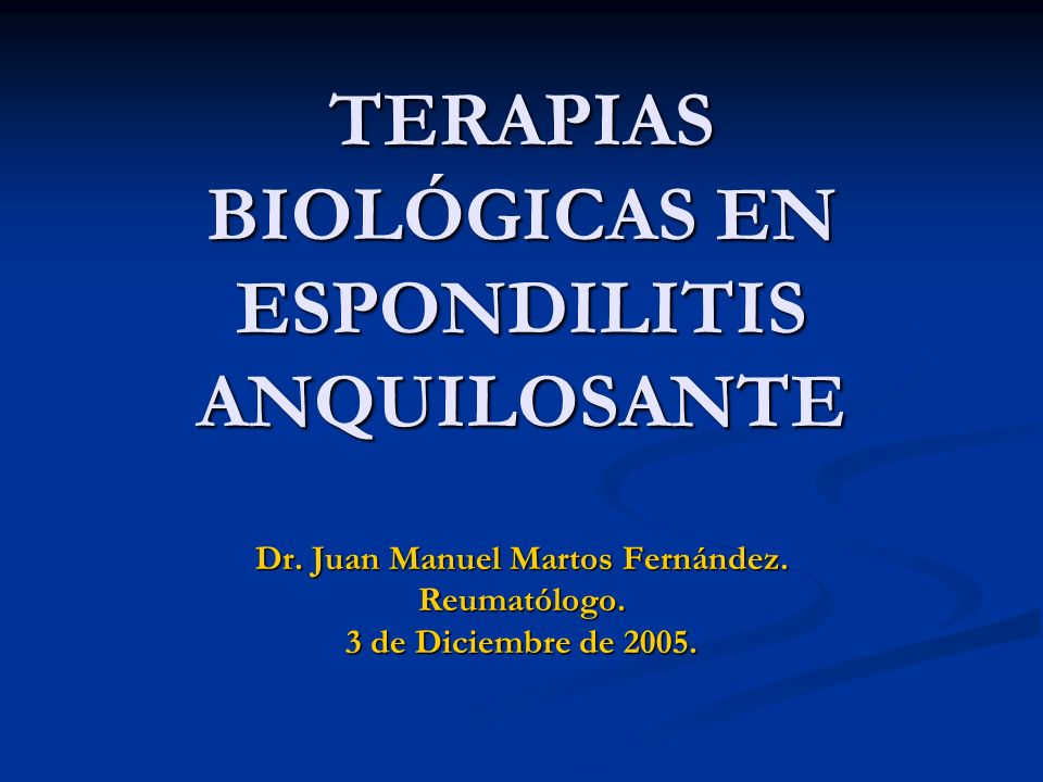 TERAPIAS BIOLÓGICAS EN ESPONDILITIS ANQUILOSANTE