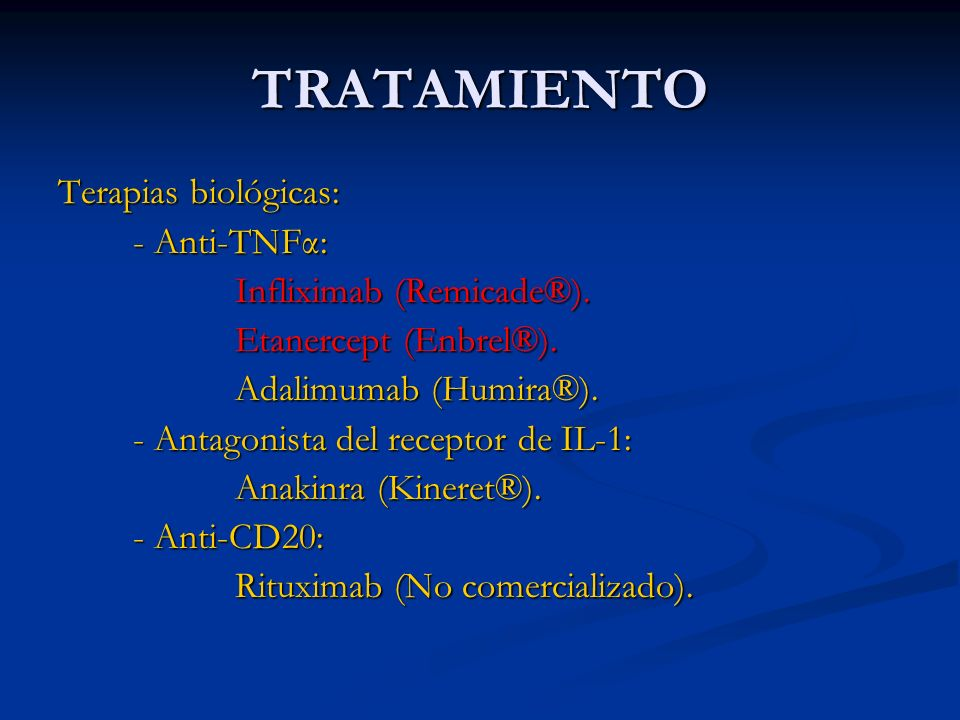 TRATAMIENTO Terapias biológicas: - Anti-TNFα: Infliximab (Remicade®).