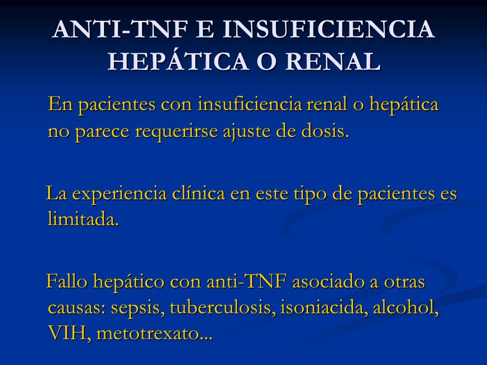 ANTI-TNF E INSUFICIENCIA HEPÁTICA O RENAL
