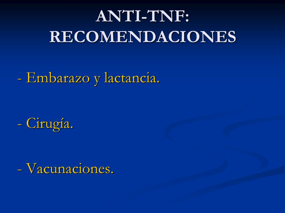 ANTI-TNF: RECOMENDACIONES