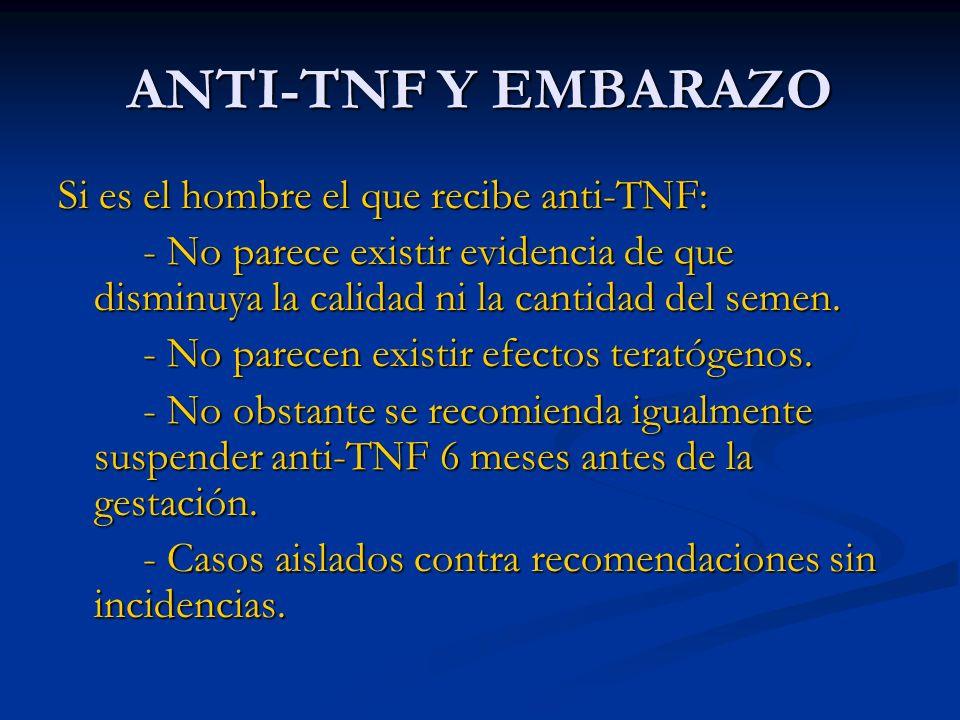 ANTI-TNF Y EMBARAZO Si es el hombre el que recibe anti-TNF: