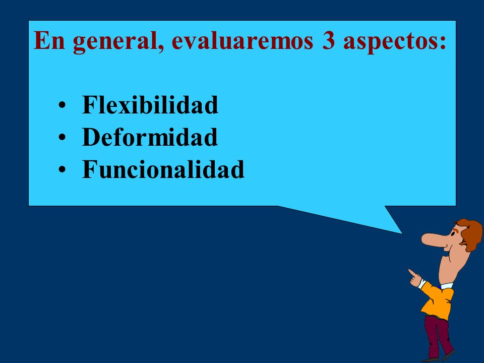 En general, evaluaremos 3 aspectos: