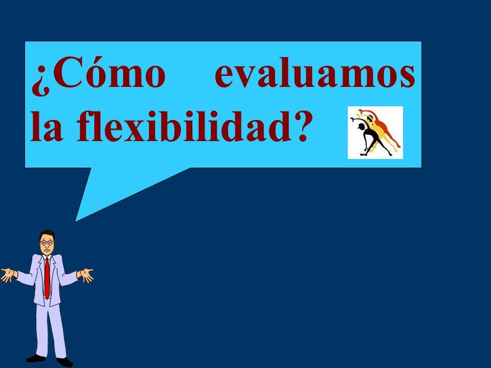 ¿Cómo evaluamos la flexibilidad