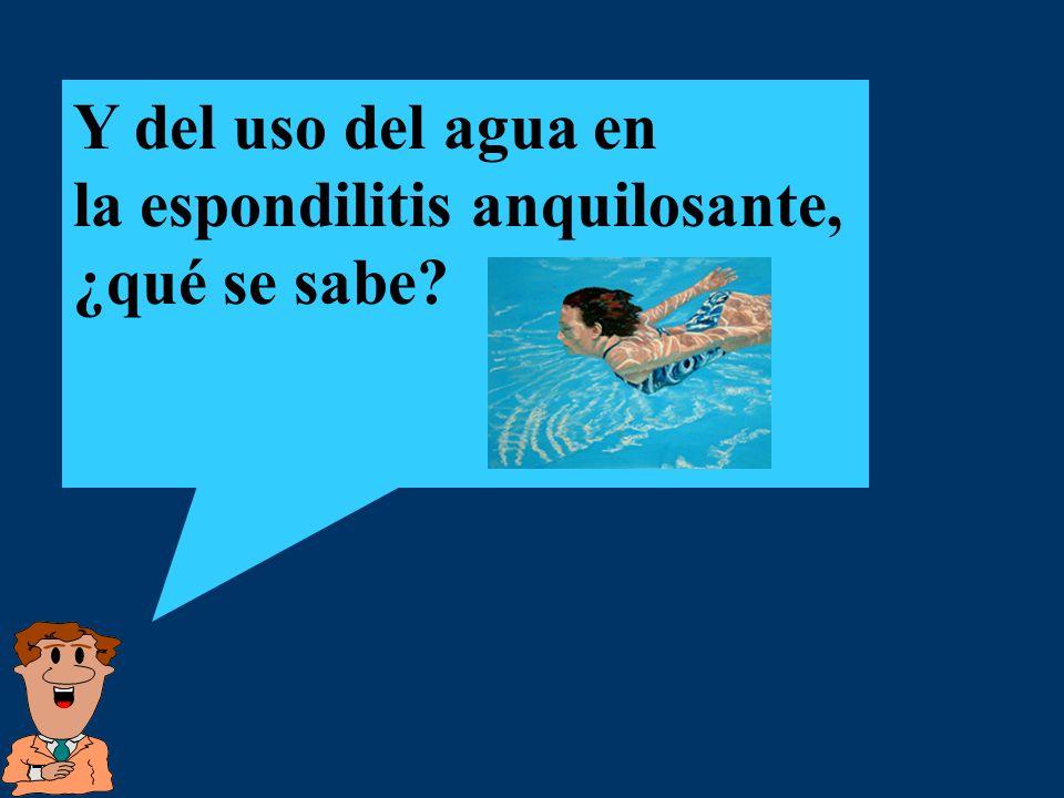 Y del uso del agua en la espondilitis anquilosante, ¿qué se sabe