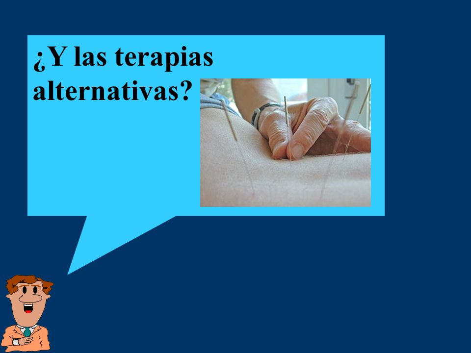 ¿Y las terapias alternativas