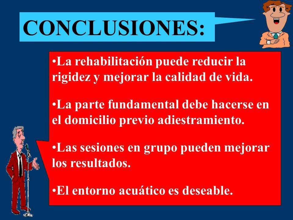 CONCLUSIONES: La rehabilitación puede reducir la rigidez y mejorar la calidad de vida.