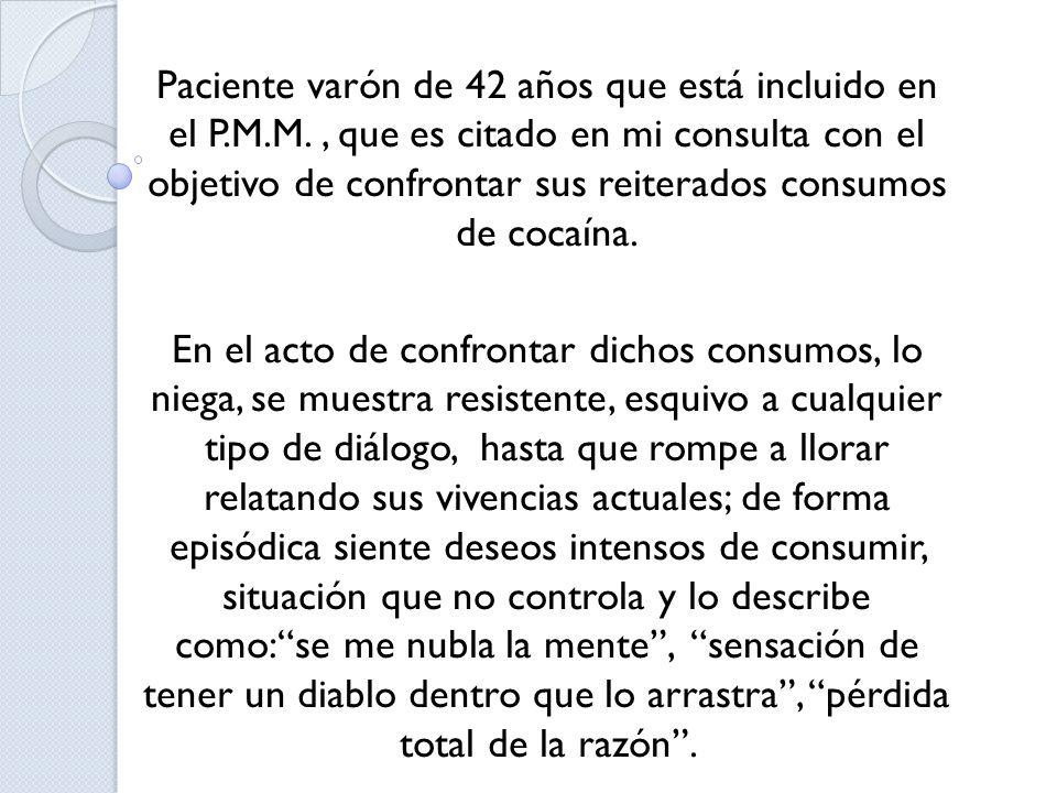Paciente varón de 42 años que está incluido en el P. M. M