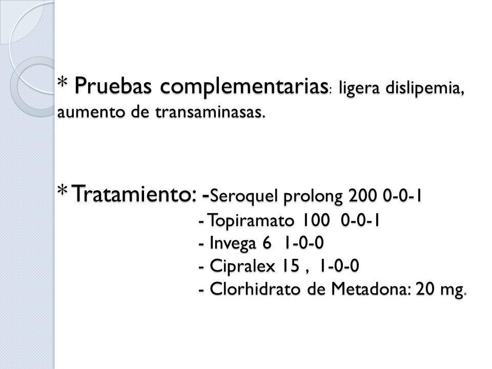 Pruebas complementarias: ligera dislipemia, aumento de transaminasas
