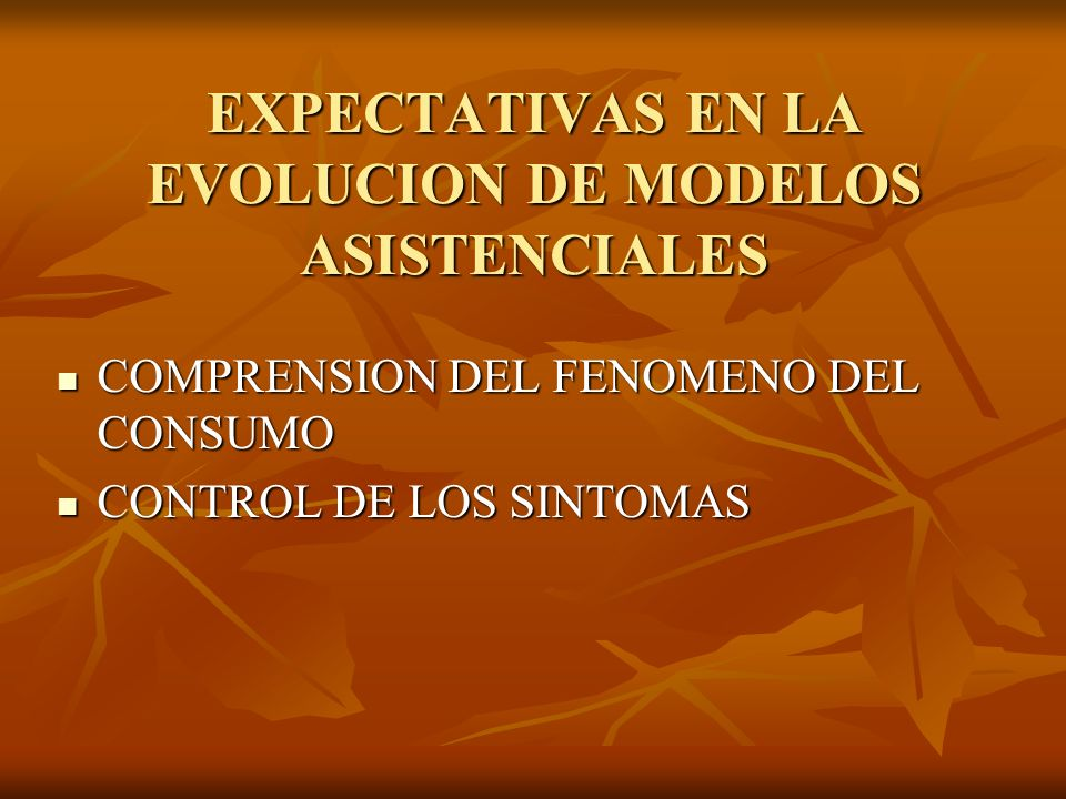 EXPECTATIVAS EN LA EVOLUCION DE MODELOS ASISTENCIALES