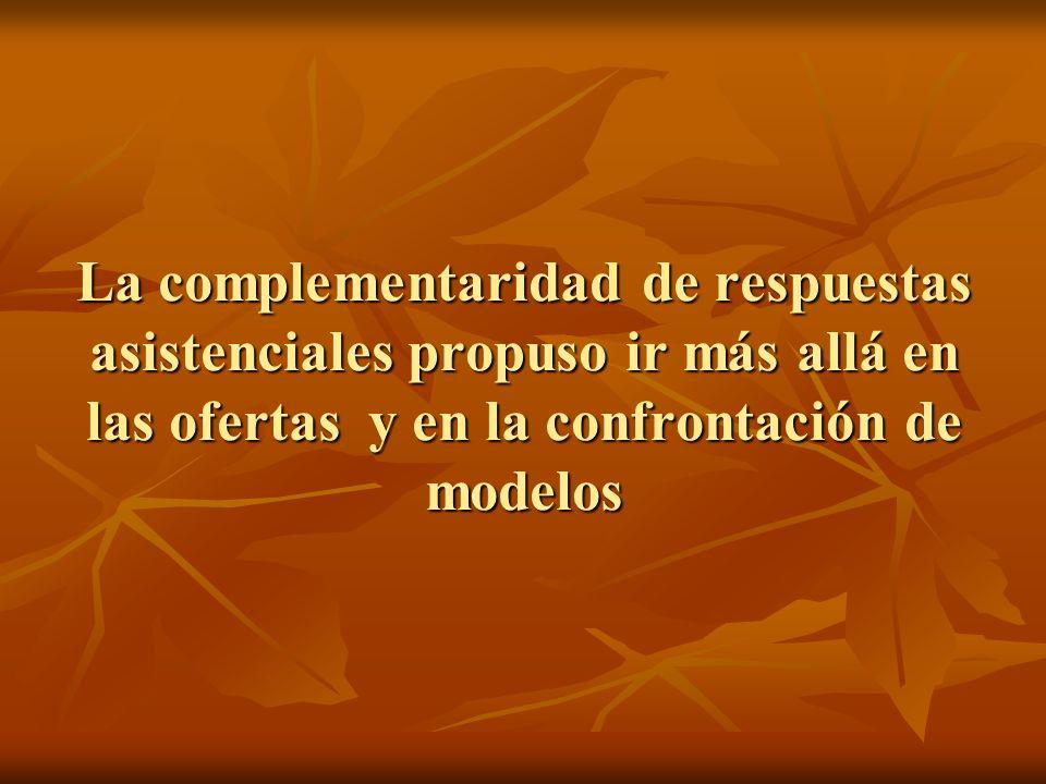La complementaridad de respuestas asistenciales propuso ir más allá en las ofertas y en la confrontación de modelos
