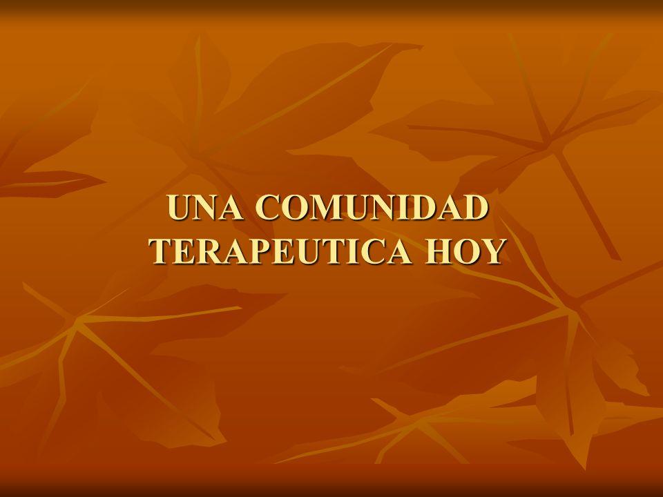UNA COMUNIDAD TERAPEUTICA HOY