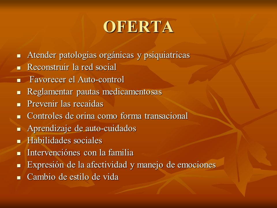 OFERTA Atender patologias orgánicas y psiquiatricas