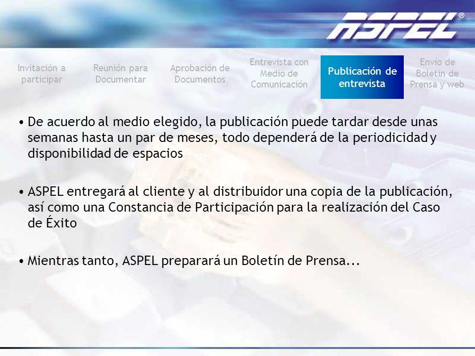 Mientras tanto, ASPEL preparará un Boletín de Prensa...
