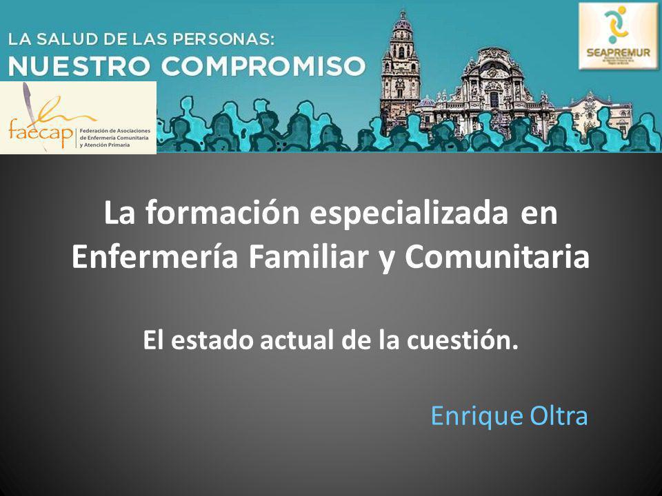 La formación especializada en Enfermería Familiar y Comunitaria El estado actual de la cuestión.