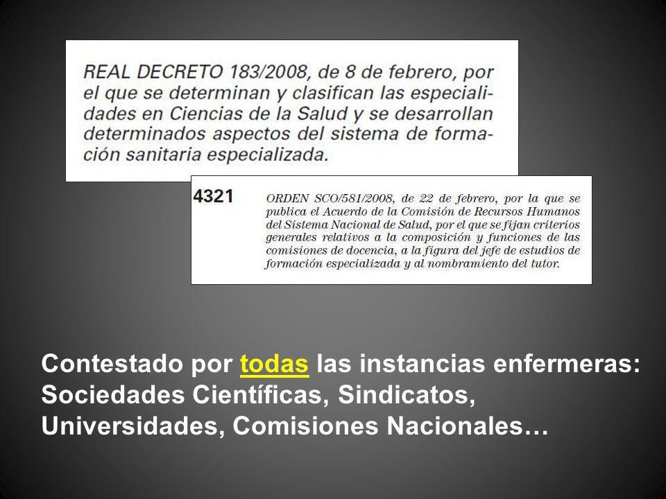 Contestado por todas las instancias enfermeras: Sociedades Científicas, Sindicatos, Universidades, Comisiones Nacionales…