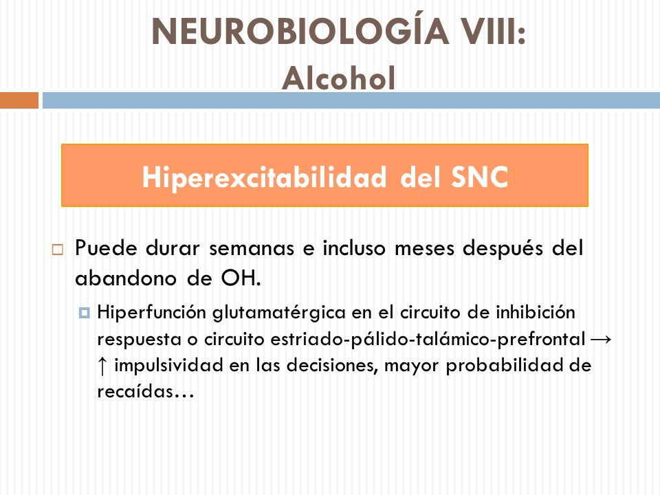 NEUROBIOLOGÍA VIII: Alcohol