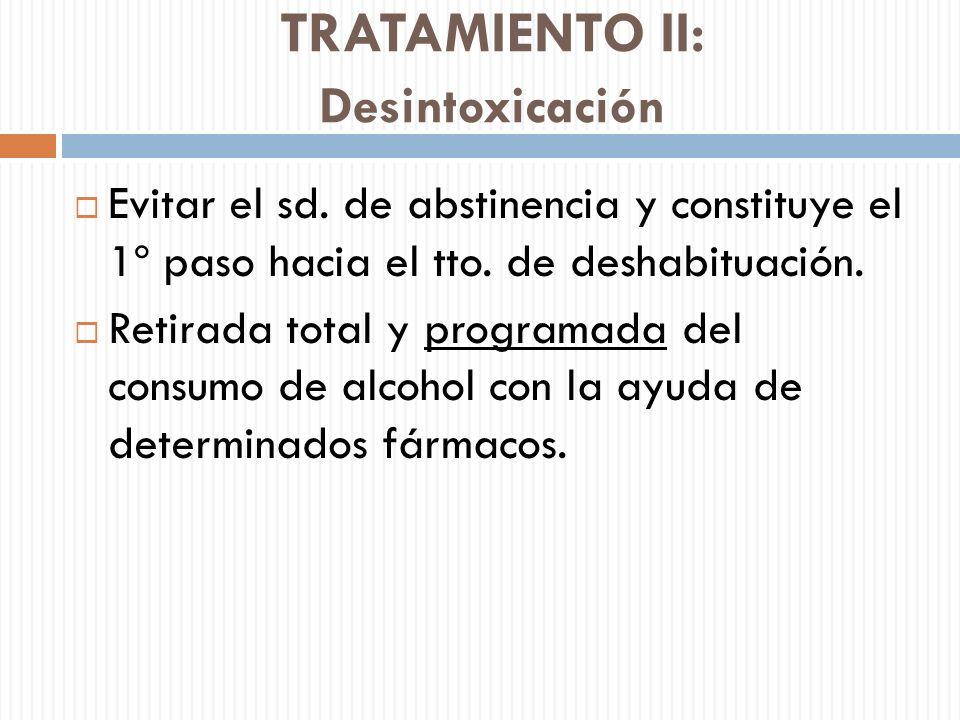 TRATAMIENTO II: Desintoxicación