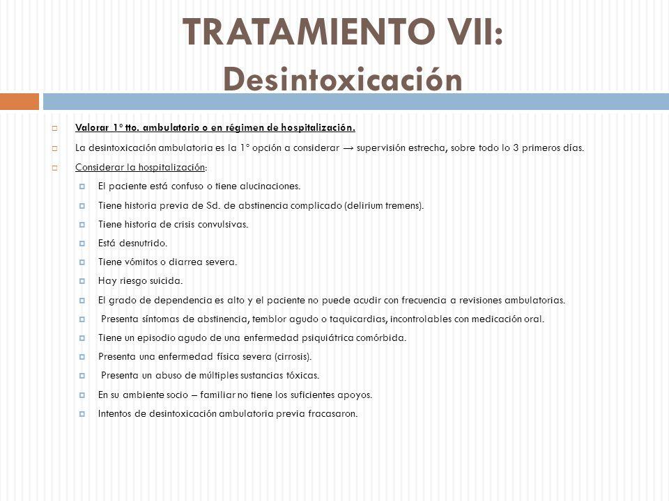 TRATAMIENTO VII: Desintoxicación