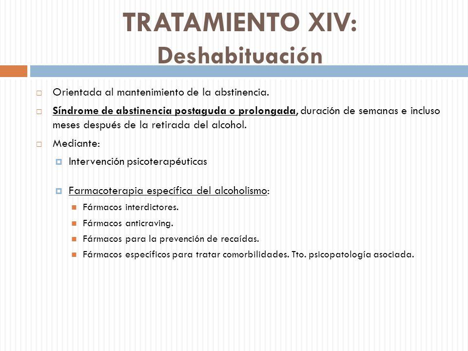 TRATAMIENTO XIV: Deshabituación