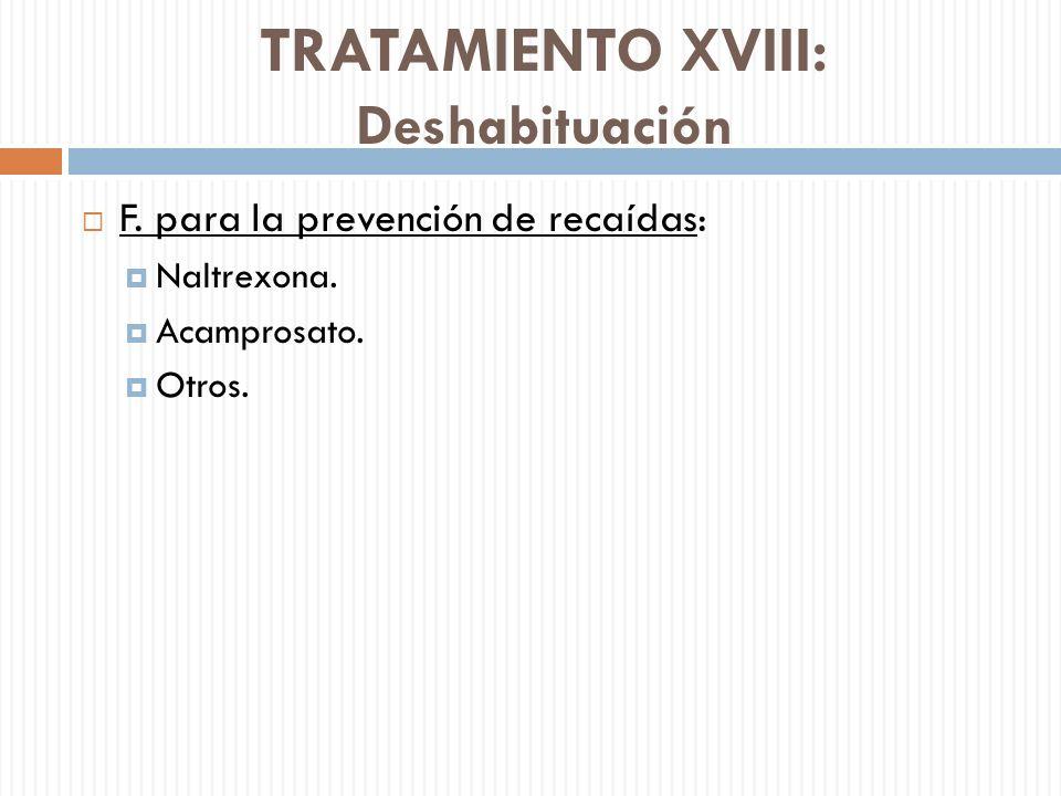 TRATAMIENTO XVIII: Deshabituación