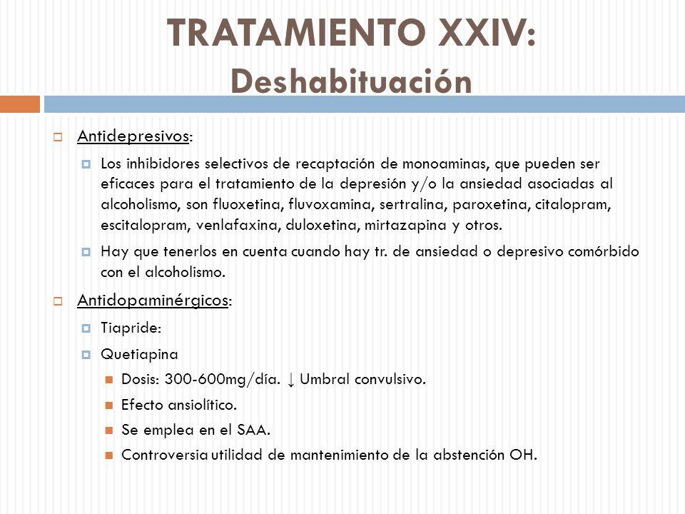 TRATAMIENTO XXIV: Deshabituación