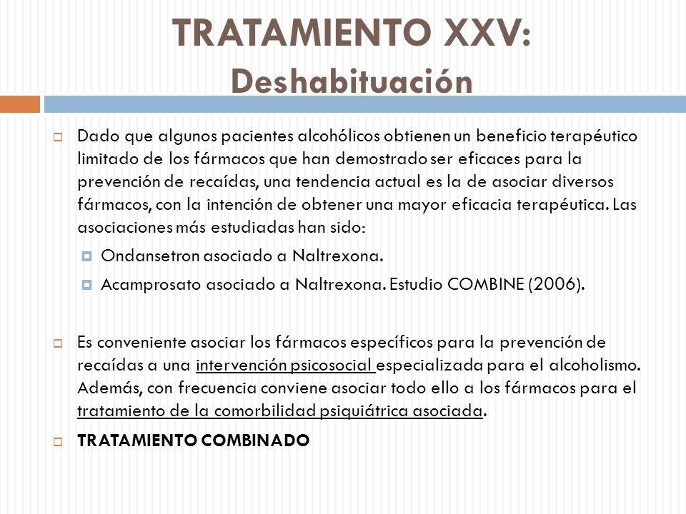 TRATAMIENTO XXV: Deshabituación