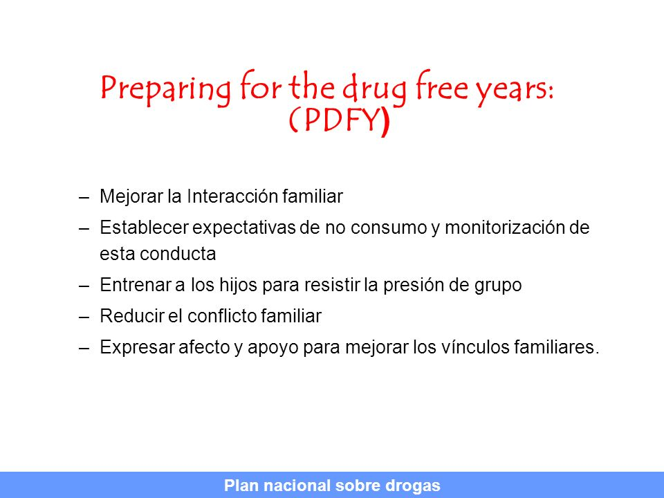 Preparing for the drug free years: (PDFY) Plan nacional sobre drogas
