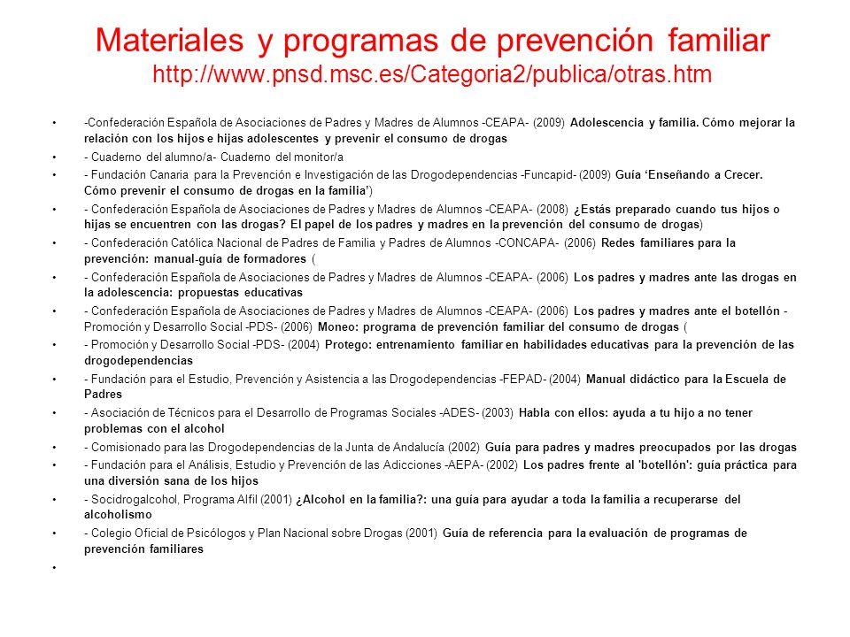 Materiales y programas de prevención familiar http://www. pnsd. msc