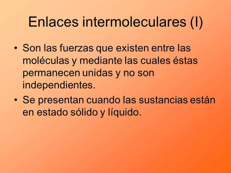 Enlaces intermoleculares (I)