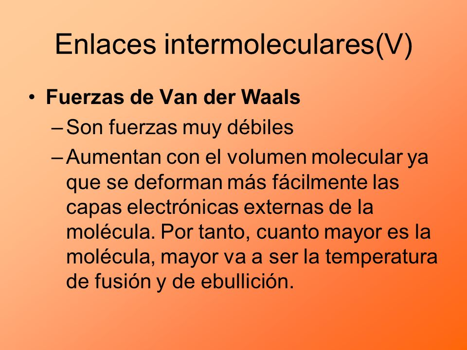 Enlaces intermoleculares(V)