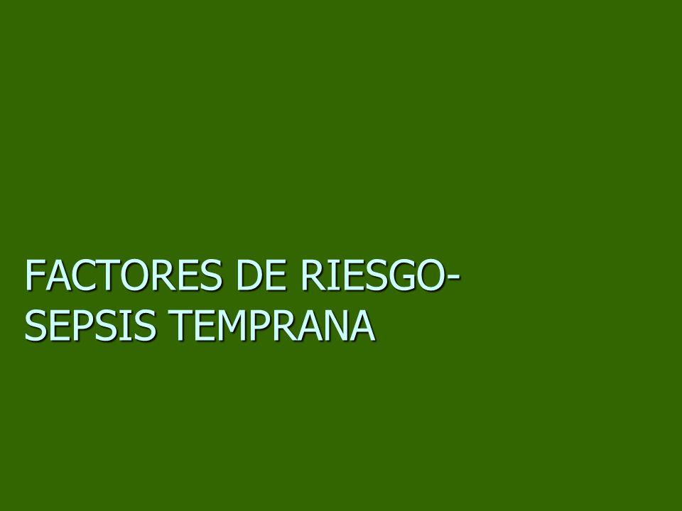 FACTORES DE RIESGO-SEPSIS TEMPRANA