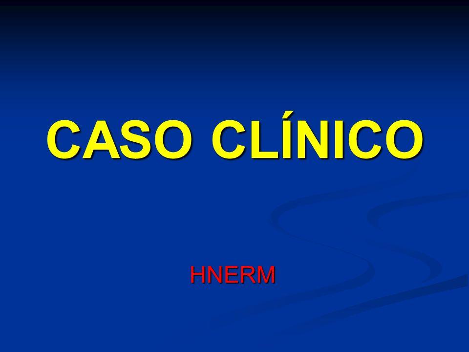 CASO CLÍNICO HNERM