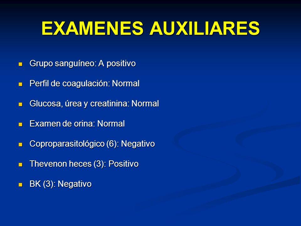 EXAMENES AUXILIARES Grupo sanguíneo: A positivo