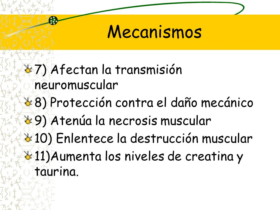 Mecanismos 7) Afectan la transmisión neuromuscular