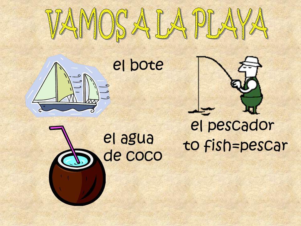 VAMOS A LA PLAYA el bote el pescador el agua de coco to fish=pescar